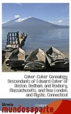 Portada de COLVER-CULVER GENEALOGY: DESCENDANTS OF EDWARD COLVER OF BOSTON, DEDHAM, AND ROXBURY, MASSACHUSETTS,