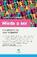 Portada de MIEDO A SER: LAS IMPOSTURAS DE LA FEMINIDAD