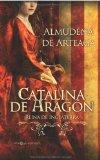 Portada de CATALINA DE ARAGON: REINA DE INGLATERRA