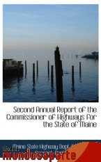 Portada de SECOND ANNUAL REPORT OF THE COMMISSIONER OF HIGHWAYS FOR THE STATE OF MAINE
