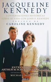 Portada de JACQUELINE. CONVERSACIONES HISTÓRICAS SOBRE MI VIDA CON JOHN F. KENNEDY (EBOOK) (JACQUELINE KENNEDY. HISTORIC CONVERSATI