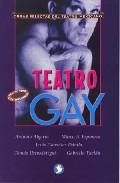 Portada de TEATRO GAY: OBRAS SELECTAS DEL TEATRO MEXICANO