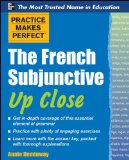 Portada de PRACTICE MAKES PERFECT THE FRENCH SUBJUNCTIVE UP CLOSE (PRACTICE MAKES PERFECT SERIES)