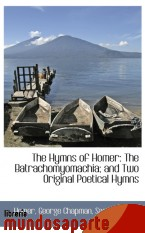 Portada de THE HYMNS OF HOMER: THE BATRACHOMYOMACHIA; AND TWO ORIGINAL POETICAL HYMNS