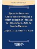 Portada de EJECUCION FORZOSA Y CIRCULACION DE VEHICULOS A MOTOR: EL REGIMEN PROCESAL DEL DENOMINADO AUTO DE CUANTIA MAXIMA