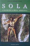 Portada de SOLA A TRAVES DE LA SELVA AMAZONICA