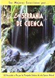 Portada de LA SERRANIA DE CUENCA: 28 RECORRIDOS A PIE POR LOS PRINCIPALES ENCLAVES DE ESTE ESPACIO NATURAL