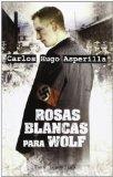 Portada de ROSAS BLANCAS PARA WOLF