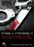 Portada de CRIMEN Y CRIMINALES 1: CLAVES PARA ENTENDER EL MUNDO DEL CRIMEN
