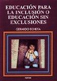 Portada de EDUCACION PARA LA INCLUSION O EDUCACION SIN EXCLUSIONES