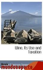 Portada de WINE, ITS USE AND TAXATION