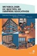 Portada de METODOLOGIA DE GESTION DE CENTROS EDUCATIVOS: ESTRUCTURA, ORGANIZACION Y PLANIFICACION DEL TRABAJO EN EL CENTRO EDUCATIVO