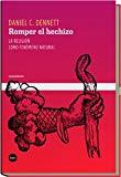 Portada de ROMPER EL HECHIZO: LA RELIGIÓN COMO UN FENÓMENO NATURAL