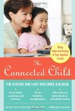 Portada de THE CONNECTED CHILD: BRING HOPE AND HEALING TO YOUR ADOPTIVE FAMILY