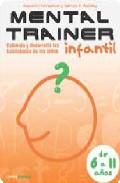 Portada de MENTAL TRAINER INFANTIL: ESTIMULA Y DESARROLLA LAS HABILIDADES