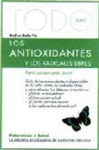 Portada de TODO SOBRE LOS ANTIOXIDANTES Y LOS RADICALES LIBRES