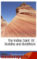 Portada de THE INDIAN SAINT: OR, BUDDHA AND BUDDHISM