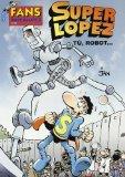 Portada de FANS SUPER LOPEZ Nº 53: TU ROBOT
