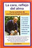 Portada de LA CARA, REFLEJO DEL ALMA: CURSO PRACTICO DE MORFOPSICOLOGIA EVOLUTIVA