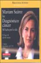 Portada de MIRIAM SUAREZ LEE DIAGNOSTICO CANCER: MI LUCHA POR LA VIDA (4 CDSY LIBRO)