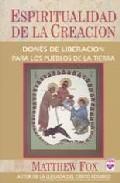 Portada de ESPIRITUALIDAD DE LA CREACION: DONES DE LIBERACION PARA LOS PUEBLOS DE LA TIERRA