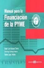 Portada de MANUAL PARA LA FINANCIACION DE LA PYME (2ª ED.)