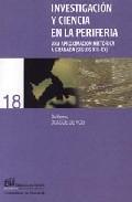 Portada de INVESTIGACION Y CIENCIA EN LA PERIFERIA: UNA APROXIMACION HISTORICA A GRANADA