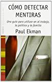 Portada de COMO DETECTAR MENTIRAS: UNA GUIA PARA UTILIZAR EN EL TRABAJO, LA POLITICA Y LA PAREJA