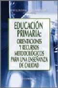 Portada de EDUCACION PRIMARIA:ORIENTACIONES Y RECURSOS METODOLOGICOS