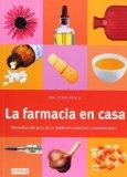 Portada de LA FARMACIA EN CASA. REMEDIOS EFICACES DE LA MEDICINA NATURISTA YCONVENCIONAL