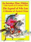 Portada de LA HEROINA HUA MULAN - UNA LEYENDA DE LA ANTIGUA CHINA - THE LEGEND OF MU LAN A HEROINE OF ANCIENT CHINA