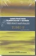 Portada de PLANIFICACION Y GESTION RECURSOS NATURALES TOMO II. CASOS PRACTICOS