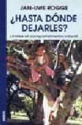 Portada de ¿HASTA DONDE DEJARLES?: LIMITES AL COMPORTAMIENTO INFANTIL