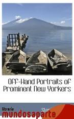 Portada de OFF-HAND PORTRAITS OF PROMINENT NEW YORKERS