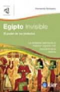Portada de EGIPTO INVISIBLE: PODER DE LOS SIMBOLOS