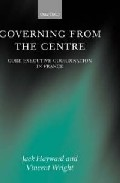 Portada de GOVERNING FROM THE CENTRE: CORE EXECUTIVE COORDINATION IN FRANCE
