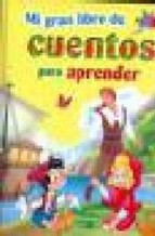 Portada de MI GRAN LIBRO DE CUENTOS PARA APRENDER