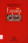 Portada de ESPAÑA ¿POTENCIA CULTURAL?