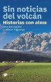 Portada de SIN NOTICIAS DEL VOLCAN: HISTORIAS CON ALMA