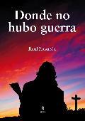 Portada de DONDE NO HUBO GUERRA