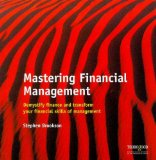 Portada de MASTERING FINANCIAL MANAGEMENT: DEMYSTIFYING FINANCE AND TRANSFORMING YOUR FINANCIAL SKILLS OF MANAGEMENT (MASTERS)
