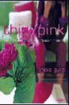 Portada de THINK PINK: AMBIENTE Y COLOR EN LA DECORACION MODERNA