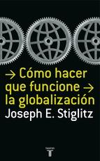 Portada de CÓMO HACER QUE FUNCIONE LA GLOBALIZACIÓN (EBOOK)