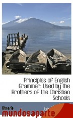 Portada de PRINCIPLES OF ENGLISH GRAMMAR: USED BY THE BROTHERS OF THE CHRISTIAN SCHOOLS