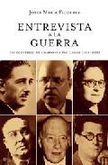 Portada de ENTREVISTA A LA GUERRA: 100 CONVERSES DE LLUIS COMPANYS A PAU CASALS