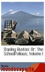 Portada de STANLEY BUXTON: OR, THE SCHOOLFELLOWS, VOLUME I