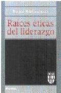 Portada de RAICES ETICAS DEL LIDERAZGO: IX COLOQUIO DE ETICA EMPRESARIAL Y ECONOMICA