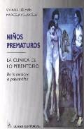Portada de NIÑOS PREMATUROS: LA CLINICA DE LO PRERENTORIO, DE LA MEDICINA AL