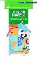 Portada de LA FORMACION OCUPACIONAL PARA LA INSERCION, LA EDUCACION PERMANENTE Y EL DESARROLLO LOCAL