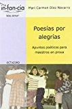 Portada de POESIAS POR ALEGRIAS: APUNTES POETICOS PARA MAESTROS EN PROSA
